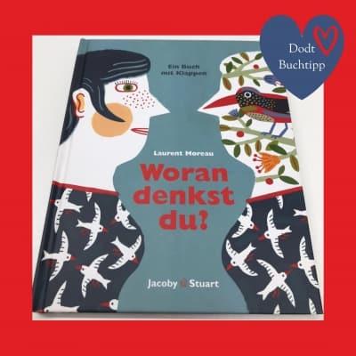 Bilderbuch mit Klappen für Kinder ab 4 Jahren: Woran denkst Du?