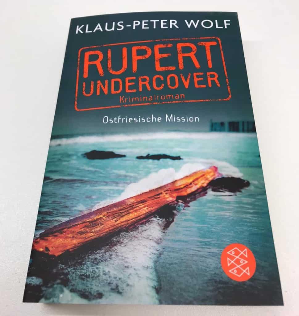 Der neue Krimi von Klaus-Peter Wolf: Rupert Undercover - Ostfrieisches Mission