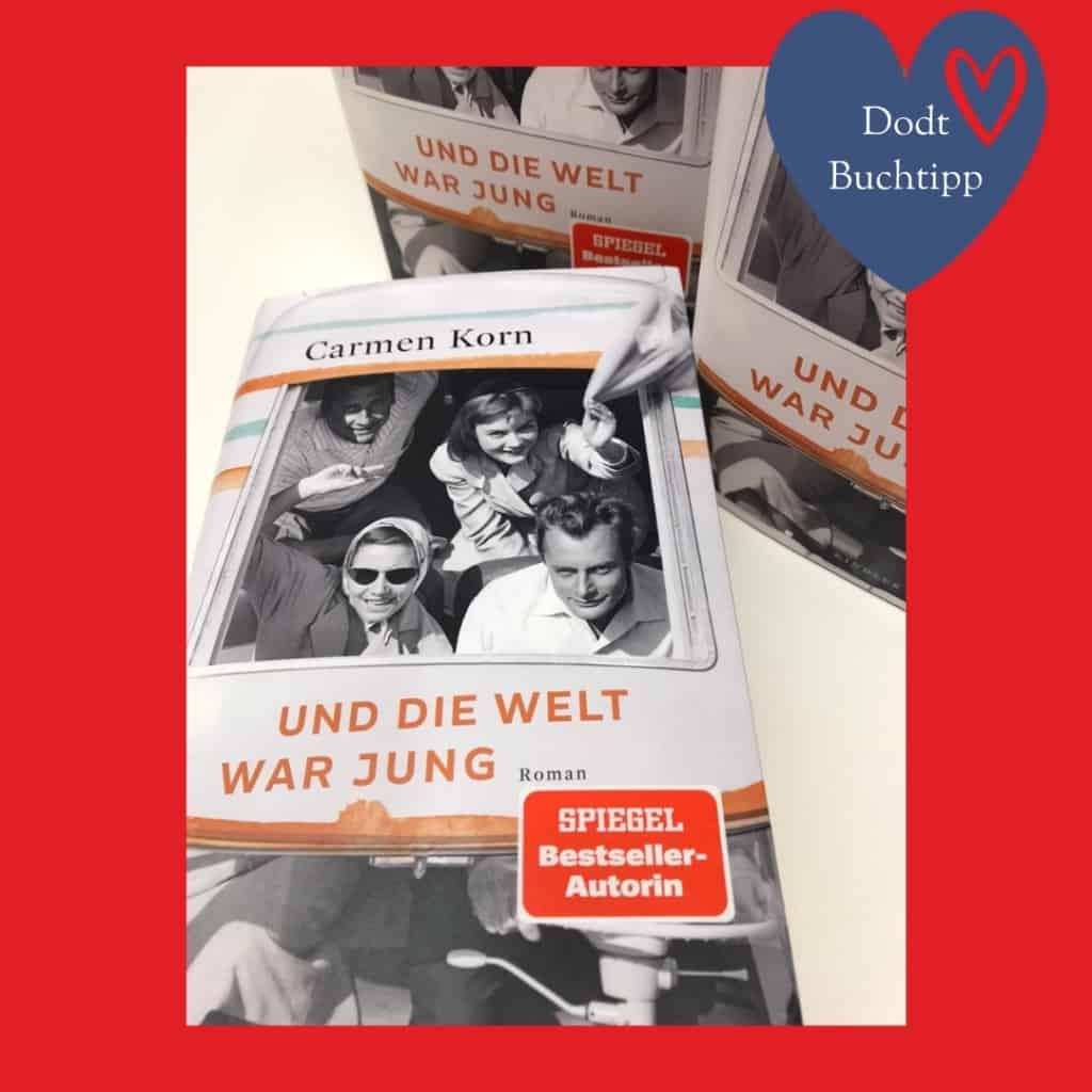 """""""Und die Welt war jung"""" von CarmenKorn   Dodt Buch und Papier"""